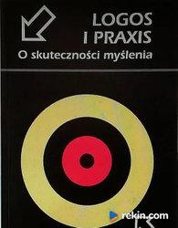 Logos i Praxis. O skuteczności myślenia