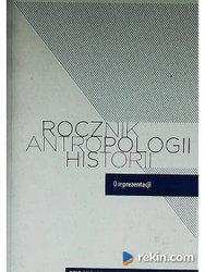 Rocznik Antropologii Historii. Rok III nr. 1(4). O reprezent