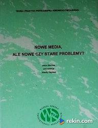 Nowe media, ale nowe czy stare problemy?