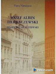 Józef Albin Herbaczewski. Pisarz polsko-litewski