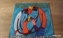 """Third World - Now That We Found Love 7""""SP"""